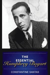 The Essential Humphrey Bogart